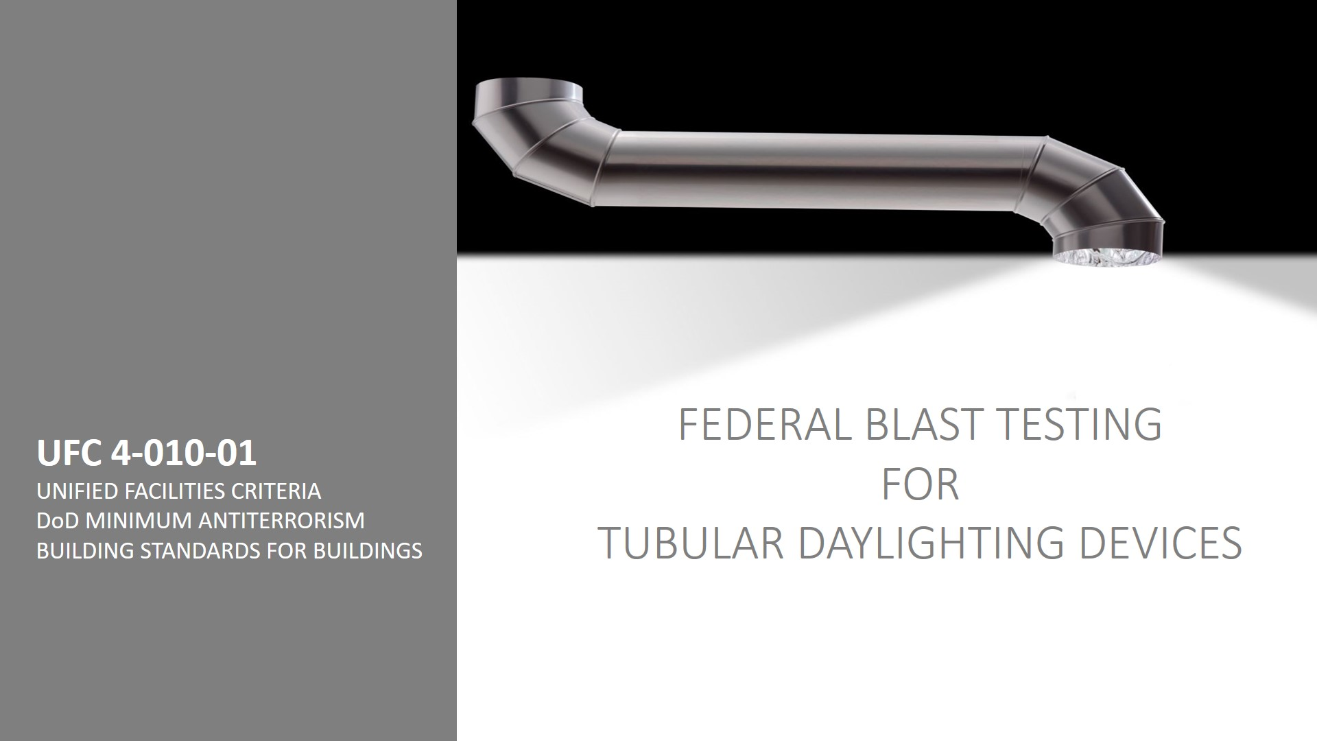 Federal blast testing for tubular daylighting devices.